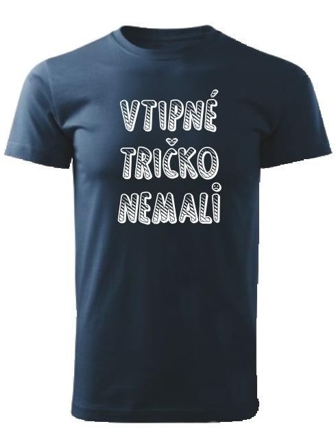 Tričko vtipné tričko nemali Unisex Námornícke modré