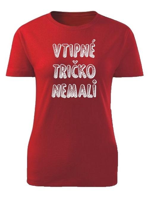 Tričko vtipné tričko nemali Dámske klasik Červené