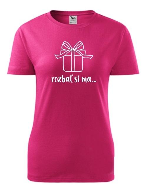 Tričko rozbaľ si ma Dámske klasik Rúžové