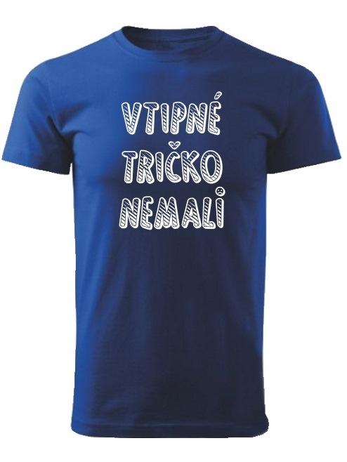 Tričko vtipné tričko nemali Unisex Kráľovské modré