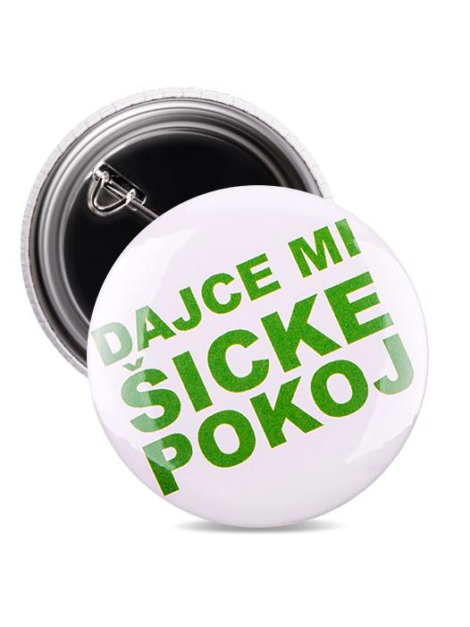 Odznak dajce mi šicke pokoj zelený