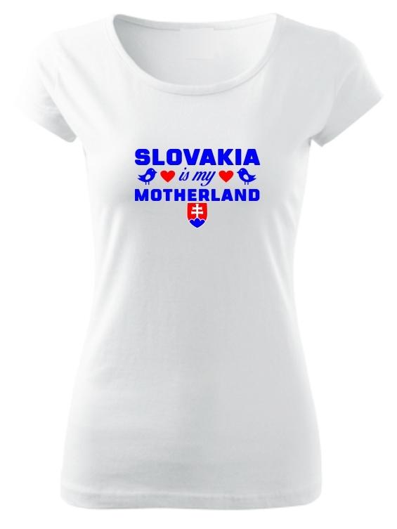 Tričko slovakia is my motherland Dámske pure Biele