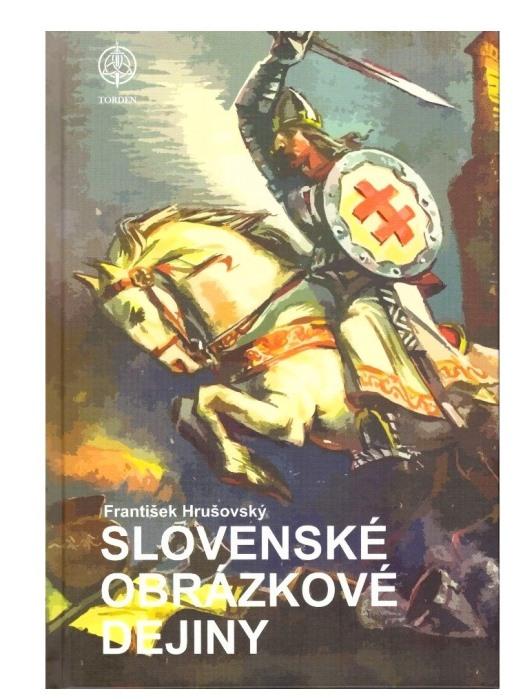 Slovenské obrázkové dejiny - František Hrušovský