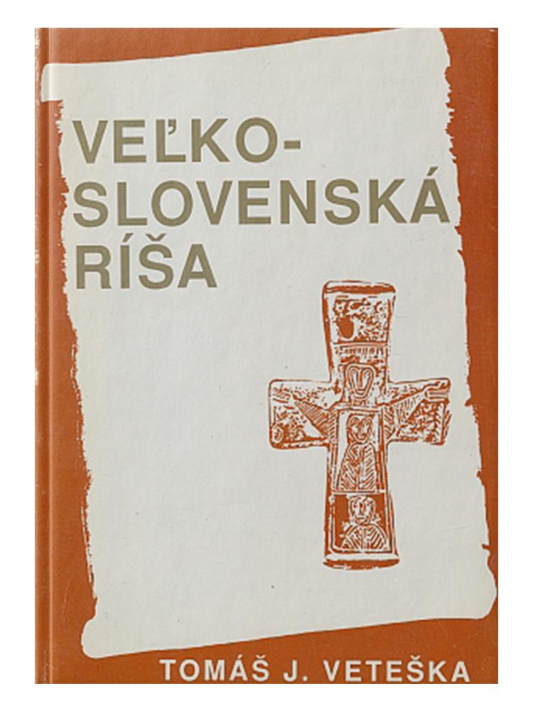 Veľkoslovenská ríša - Tomáš Veteška