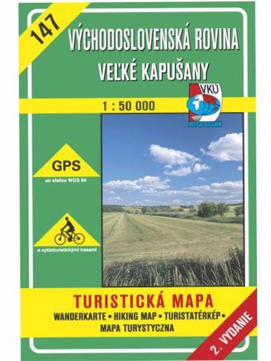 Východoslovenská rovina - Veľké Kapušany 147 Turistická mapa 1:50 000